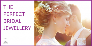 the perfect bridal jewellery